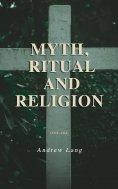 eBook: Myth, Ritual and Religion (Vol. 1&2)