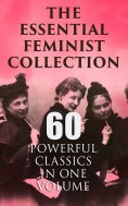 ebook: The Essential Feminist Collection – 60 Powerful Classics in One Volume