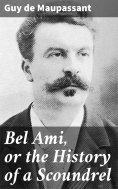 eBook: Bel Ami, or the History of a Scoundrel