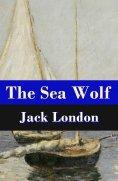 eBook: The Sea Wolf (Unabridged)