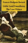 eBook: Little Lord Fauntleroy + The Lost Prince (2 Unabridged Classics in 1 eBook)