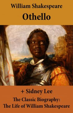 eBook: Othello (The Unabridged Play) + The Classic Biography: The Life of William Shakespeare