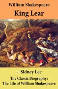 eBook: King Lear (The Unabridged Play) + The Classic Biography: The Life of William Shakespeare