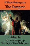 ebook: The Tempest (The Unabridged Play) + The Classic Biography: The Life of William Shakespeare