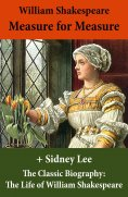 eBook: Measure for Measure (The Unabridged Play) + The Classic Biography: The Life of William Shakespeare