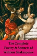 ebook: The Complete Poetry & Sonnets of William Shakespeare: The Sonnets + Venus And Adonis + The Rape Of L