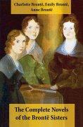 ebook: The Complete Novels of the Brontë Sisters (8 Novels: Jane Eyre, Shirley, Villette, The Professor, Em