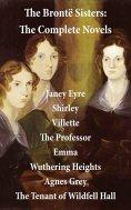 eBook: The Brontë Sisters: The Complete Novels (Unabridged)