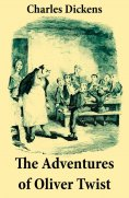 eBook: The Adventures of Oliver Twist: Unabridged with the Original Illustrations by George Cruikshank