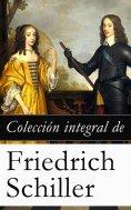 ebook: Colección integral de Friedrich Schiller