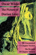 eBook: The Picture of Dorian Gray: The Uncensored 13 Chapter Version + The Revised 20 Chapter Version