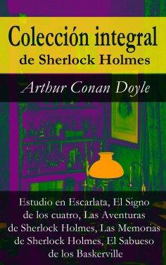 eBook: Colección integral de Sherlock Holmes (Estudio en Escarlata, El Signo de los cuatro, Las Aventuras d