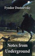 eBook: Notes from Underground (The Unabridged Garnett Translation)