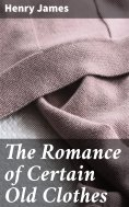 eBook: The Romance of Certain Old Clothes