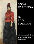 eBook: Anna Karenina (Maude Translation, Unabridged and Annotated)