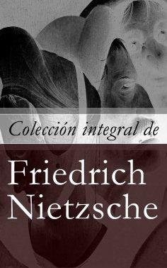 eBook: Colección integral de Friedrich Nietzsche