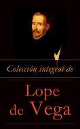 ebook: Colección integral de Lope de Vega