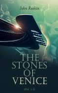 eBook: The Stones of Venice (Vol. 1-3)