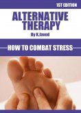ebook: Alternative Therapy How To Combat Stress