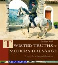 eBook: Twisted Truths of Modern Dressage