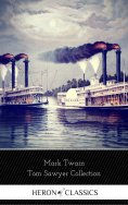 ebook: Tom Sawyer Collection - All Four Books (Heron Classics)