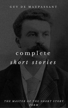 eBook: The Complete Short Stories Of Guy de Maupassant