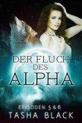 eBook: Der Fluch Des Alphas, Episoden 5 & 6