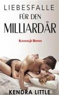 eBook: Liebesfalle Für Den Milliardär (Kavanagh Roman)