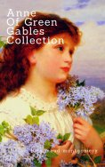 ebook: Anne of Green Gables Collection:
