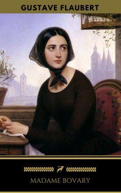 eBook: Madame Bovary (Édition Enrichie) (Golden Deer Classics)