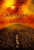 eBook: Arena Eins: Die Sklaventreiber (Band #1 Der Trilogie Des Überlebens)