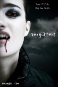 eBook: Vergöttert (Band #2 Der Weg Der Vampire)