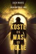 eBook: Koste Es Was Es Wolle (Ein Luke Stone Thriller—Buch 1)