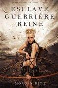 eBook: Esclave, Guerrière, Reine ('De Couronnes et de Gloire', Tome 1)