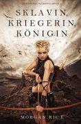 eBook: Sklavin, Kriegerin, Königin (Für Ruhm und Krone – Buch 1)