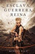 eBook: Esclava, Guerrera, Reina (De Coronas y Gloria – Libro 1)