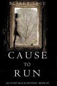 eBook: Cause to Run (An Avery Black Mystery—Book 2)