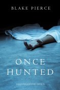 eBook: Once Hunted (A Riley Paige Mystery—Book 5)