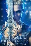 eBook: Canalla, Prisionera, Princesa (De Coronas y Gloria – Libro 2)