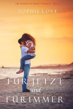 eBook: Für Jetzt und Für Immer (Die Pension in Sunset Harbor – Band 1)
