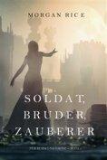 eBook: Soldat, Bruder, Zauberer (Für Ruhm und Krone – Buch 5)