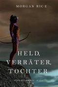 eBook: Held, Verräter, Tochter (Für Ruhm und Krone – Buch 6)