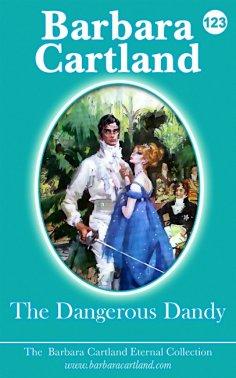 Barbara Cartland - The Dangerous Dandy - free on readfy!
