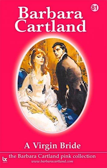 Barbara Cartland - A Virgin Bride - free on readfy!