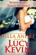 eBook: Kennst du die Regeln der Liebe? (Vier Hochzeiten und ein Fiasko, Band 4)