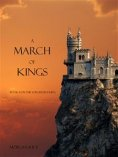 eBook: A March of Kings (Book #2 in the Sorcerer's Ring)
