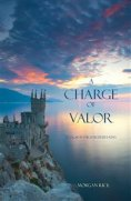 eBook: A Charge of Valor (Book #6 in the Sorcerer's Ring)