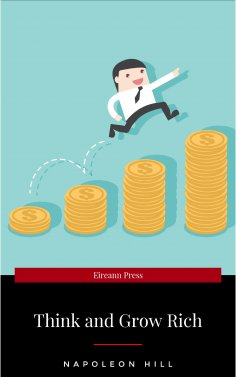 eBook: Think and Grow Rich!: The Original Version, Restored and Revised