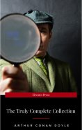 ebook: Sherlock Holmes: The Truly Complete Collection (the 60 official stories + the 6 unofficial stories)