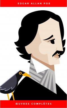 ebook: Œuvres Complètes d'Edgar Allan Poe (Traduites par Charles Baudelaire) (Avec Annotations)